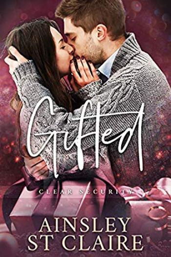 GIFTED (Clear Security Holidays #1) by Ainsley St. Claire