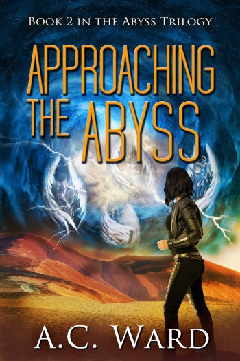 APPROACHING THE ABYSS (The Abyss Trilogy #2) by A.C. Ward