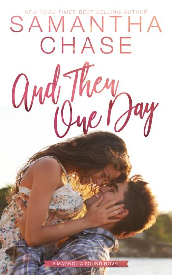 AND THEN ONE DAY (Magnolia Sound #4) by Samantha Chase