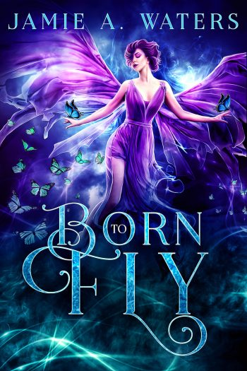 BORN TO FLY by Jamie A. Waters