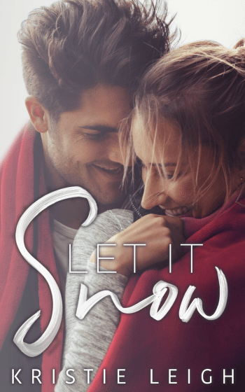 LET IT SNOW by Kristie Leigh