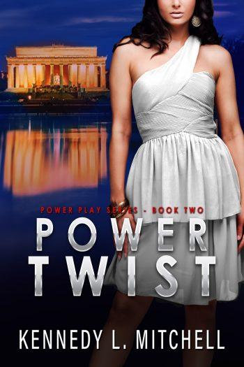 POWER TWIST (Power Play #2) by Kennedy L. Mitchell