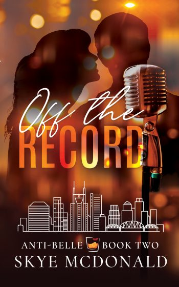 OFF THE RECORD (Anti-Belle #2) by Skye McDonald