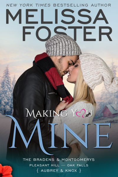 MAKING YOU MINE (The Bradens and Montgomerys #5) by Melissa Foster