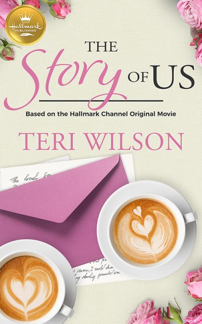 THE STORY OF US (A Hallmark Channel Original) by Teri Wilson