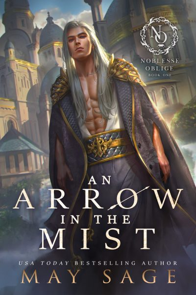 AN ARROW IN THE MIST (Noblesse Oblige #1) by May Sage