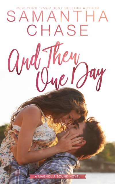 AND THEN ONE DAY (Magnolia Sound Series #4) by Samantha Chase