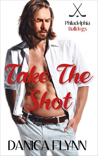 TAKE THE SHOT (Philadelphia Bulldogs Series #1) by Danica Flynn