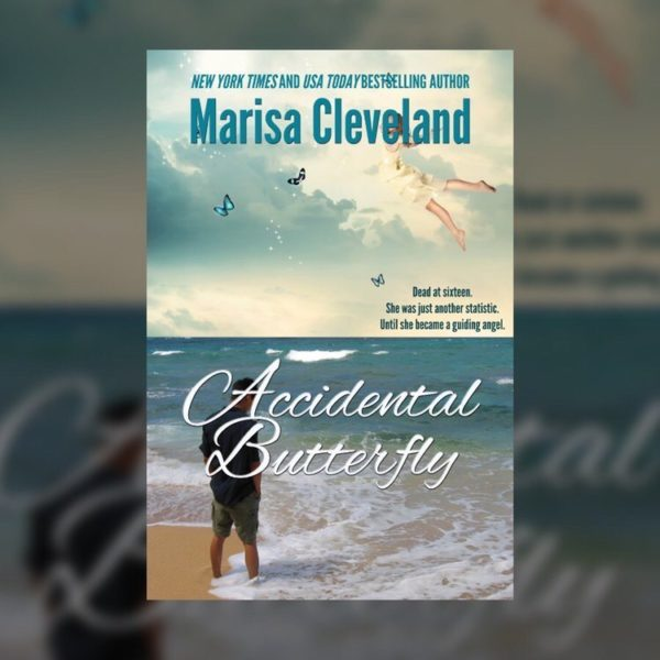 ACCIDENTAL BUTTERFLY by Marisa Cleveland