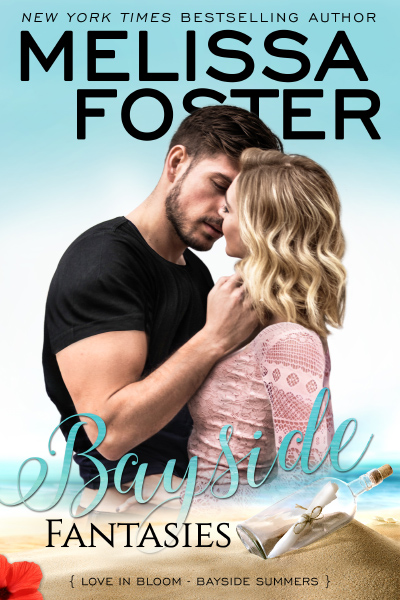 Cover for BAYSIDE FANTASIES, the sixth book in the adult contemporary romance series, Bayside Summers, part of the Love in Bloom series, by New York Times and USA Today bestselling author, Melissa Foster