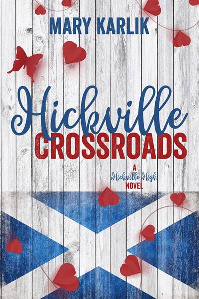 Cover for HICKVILLE CROSSROADS, the fourth book in Mary Karlik's young adult contemporary romance series, Hickville High, releasing May 15, 2020