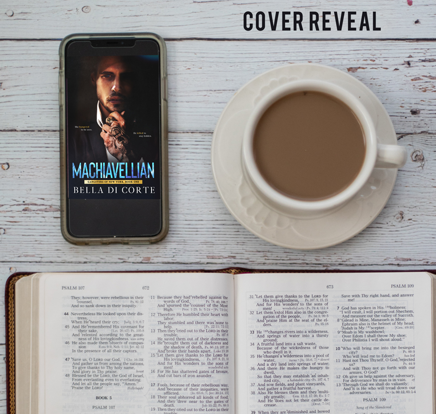Teaser for MACHIAVELLIAN, the first book in the adult romantic suspense series, Gangsters of New York, by Bella Di Corte, releasing May 8, 2020