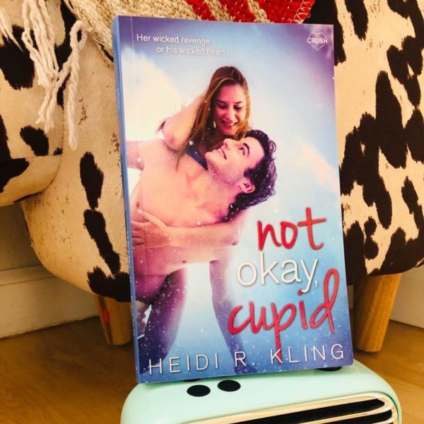 NOT OKAY, CUPID (High School Heartbreakers Series #1) by Heidi R. Kling