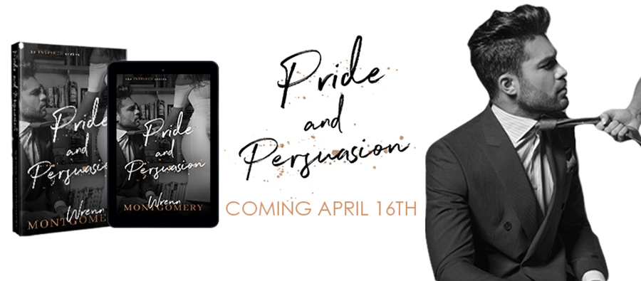 PRIDE AND PERSUASION, the second book in Wrenn Montgomery's adult contemporary romance series, Inspired, is releasing April 16, 2020