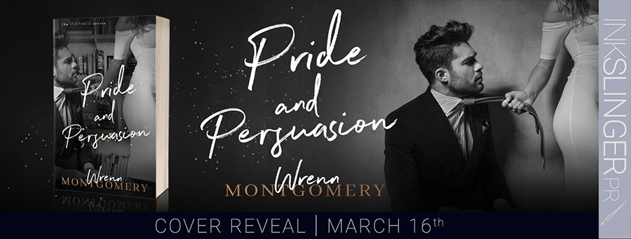Cover Reveal for PRIDE AND PERSUASION, the second book in Wrenn Montgomery's adult contemporary romance series, Inspired, releasing April 16, 2020