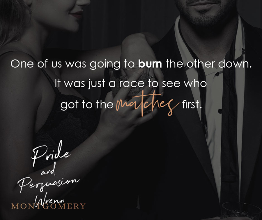 Teaser from PRIDE AND PERSUASION, the second book in Wrenn Montgomery's adult contemporary romance series, Inspired, releasing April 16, 2020