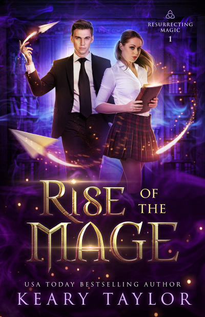 Cover for RISE OF MAGE, the first book in the adult paranormal romance series, Resurrecting Magic, by USA Today bestselling author, Keary Taylor