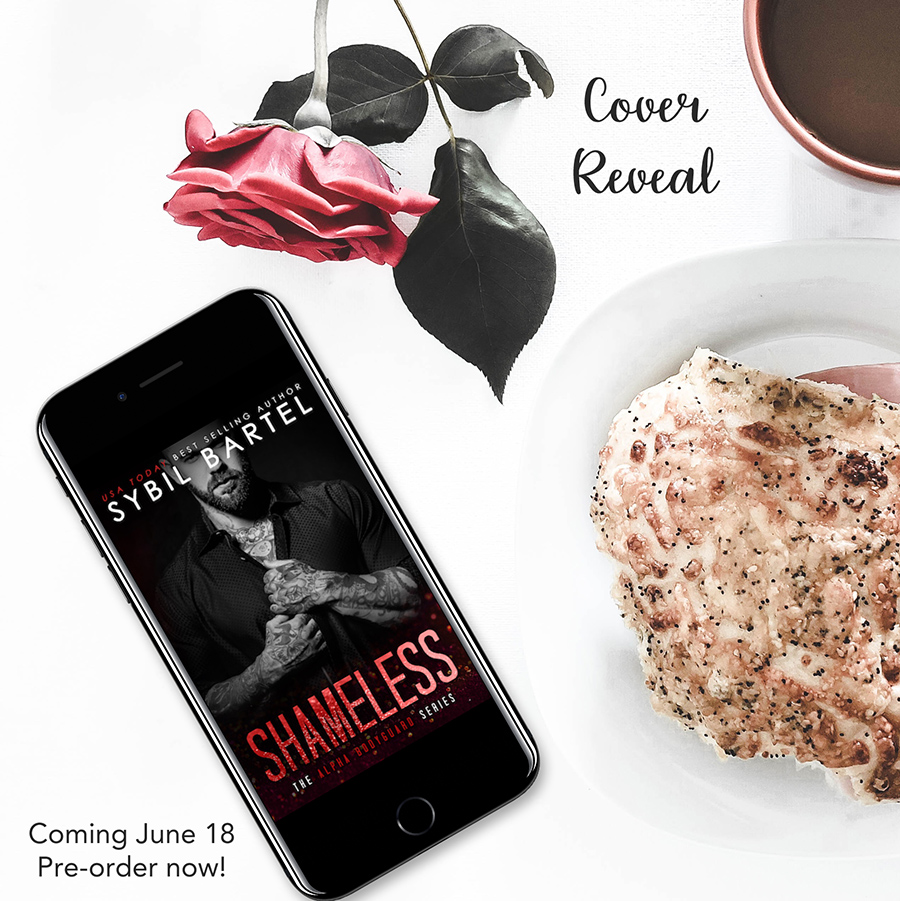 SHAMELESS, the eighth book in USA Today bestselling author, Sybil Bartel's adult contemporary romance/romantic suspense series, Alpha Bodyguard, releases June 18, 2020