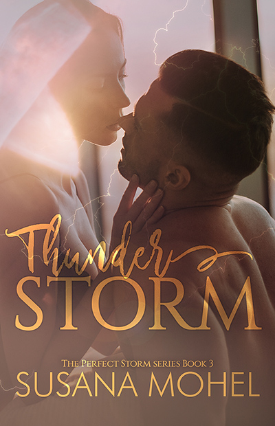 Cover for THUNDERSTORM, the third book in Susan Mohel's adult contemporary romance seres, The Perfect Storm, releasing April 9, 2020