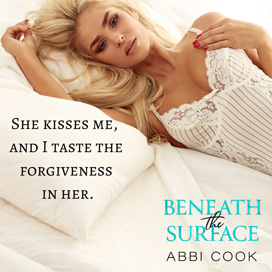 Tease from BENEATH THE SURFACE, a stand-alone adult contemporary romance by Abbi Cook