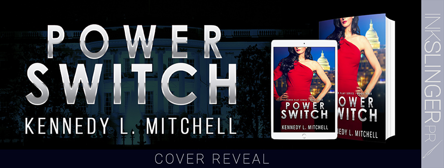 Cover reveal for POWER SWITCH, the third book in her adult romantic suspense series, Power Play, by Kennedy L. Mitchell, releasing April 20, 2020