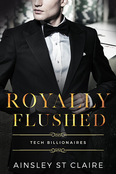 Cover to ROYALLY FLUSHED, the second book in the adult contemporary romance series, Tech Billionaires, by Ainsley St Claire