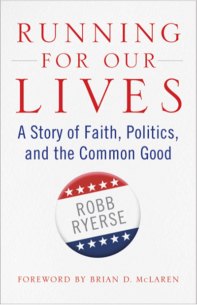 Cover to RUNNING FOR OUR LIVES, A Story of Faith, Politics, and the Common Good by Robb Ryerse