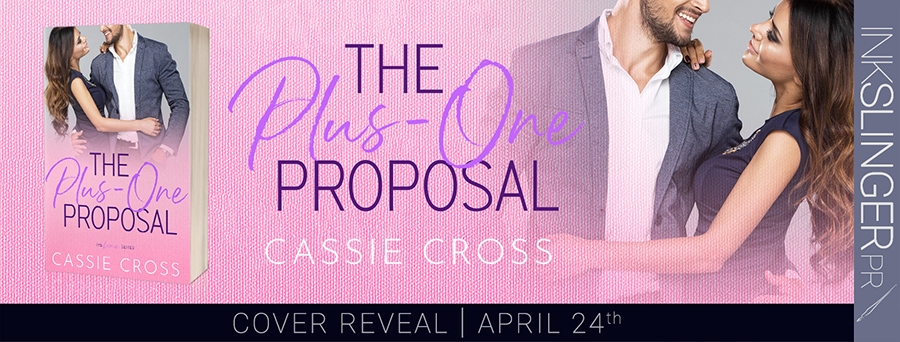 Author Cassie Cross is revealing the cover to THE PLUS ONE PROPOSAL, the third book in her adult contemporary romance series, Love Is..., releasing May 7, 2020