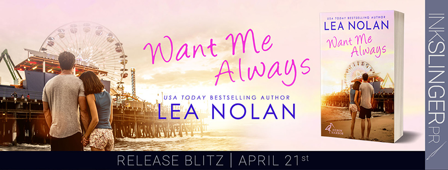 Today is release day for WANT ME ALWAYS, the first book in the adult contemporary romance series, Heron Harbor, by USA Today bestselling author, Lea Nolan