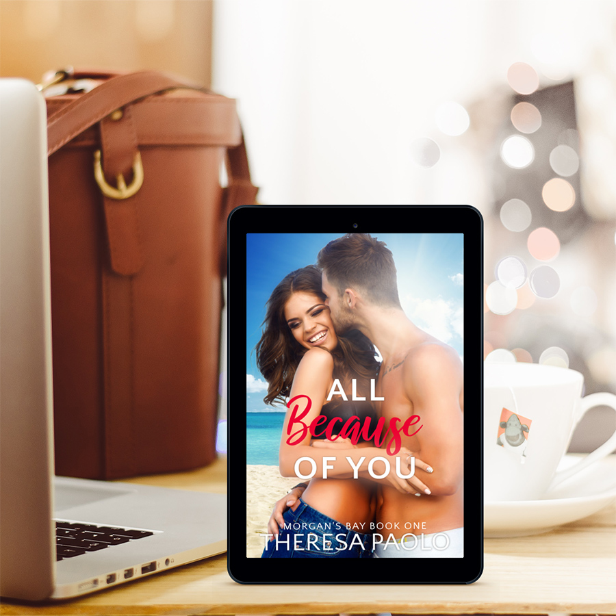 Teaser from ALL BECAUSE OF YOU, the first book in her adult contemporary romance series, Morgan's Bay, releasing May 13, 2020