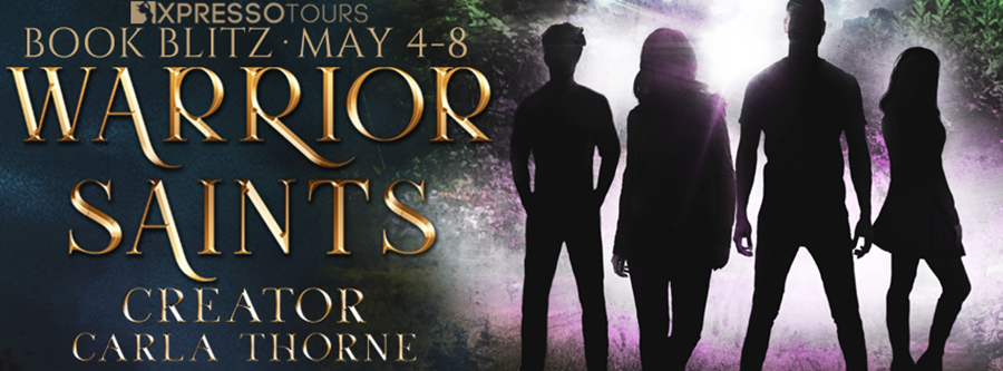 Welcome to the book blitz for WARRIOR SAINTS - CREATOR, the first book in the young adult supernatural fantasy series, Stonehaven Academy Saints, by Carla Thorne