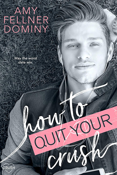 Cover for HOW TO QUIT YOUR CRUSH, a stand-alone young adult contemporary romance by Amy Fellner Dominy