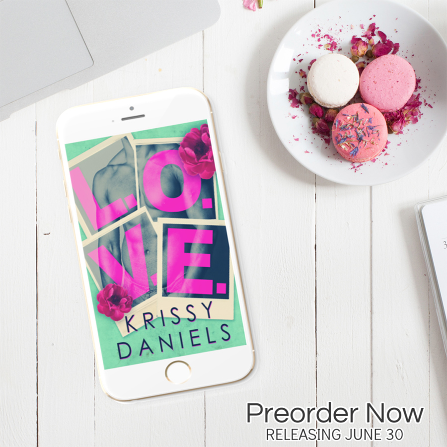 You can preorder L.O.V.E, a stand-alone adult contemporary romance, by Krissy Daniels, releasing June 30, 2020