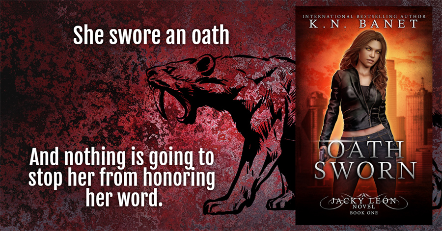 Teaser from OATH SWORN, the first book in the adult urban fantasy series, Jacky Leon, by K.N. Banet