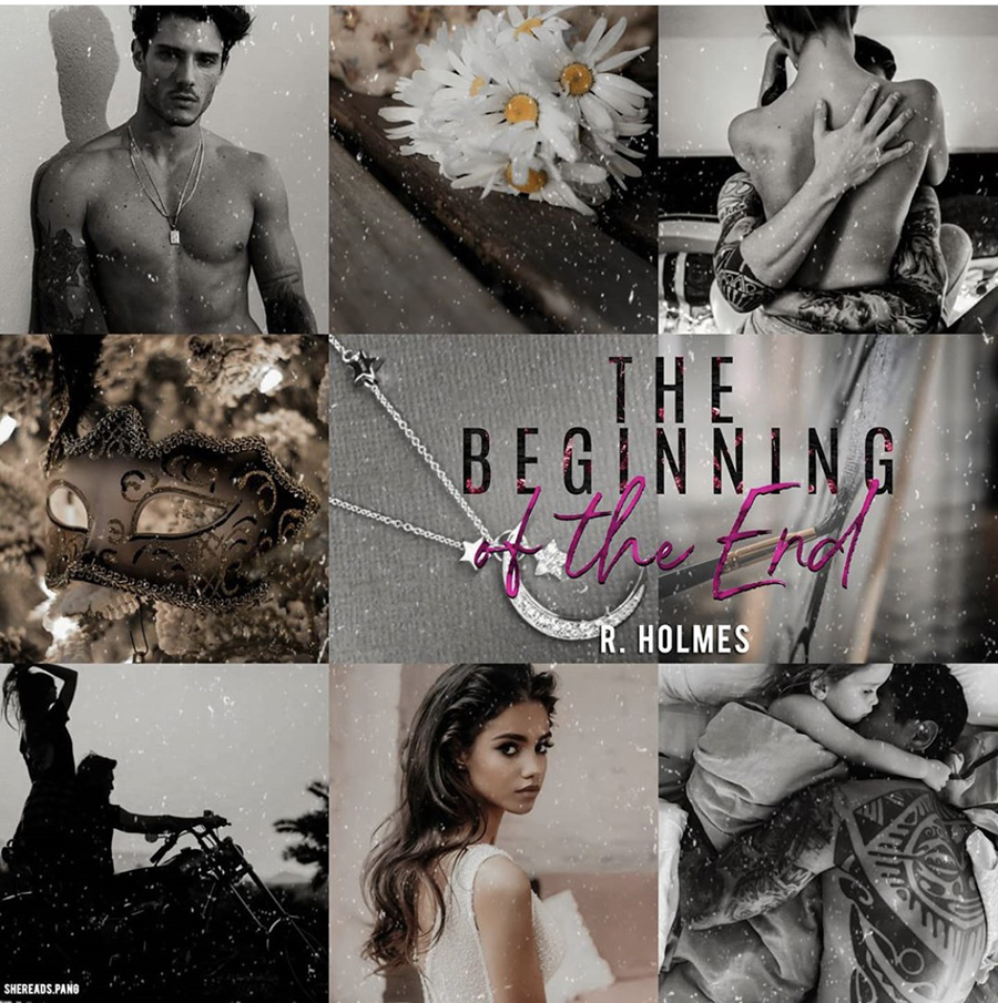Mood board for THE BEGINNING OF THE END, a stand-alone adult contemporary romance, by R. Holmes
