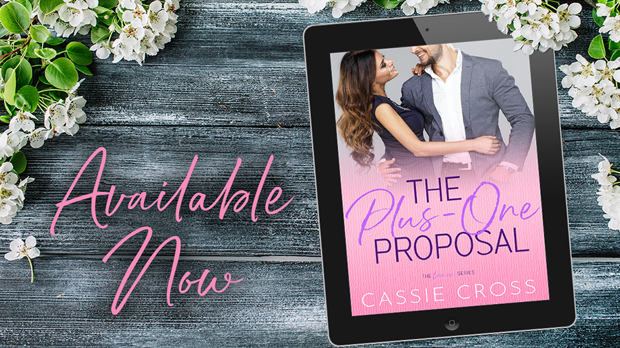 THE PLUS ONE PROPOSAL, the third book in her adult contemporary romance series, Love Is..., by Cassie Cross, is available now