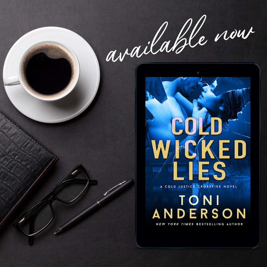 COLD WICKED LIES, the third book in the adult romantic suspense series, Cold Justice - Crossfire, by New York Times bestselling author, Toni Anderson is Available Now!