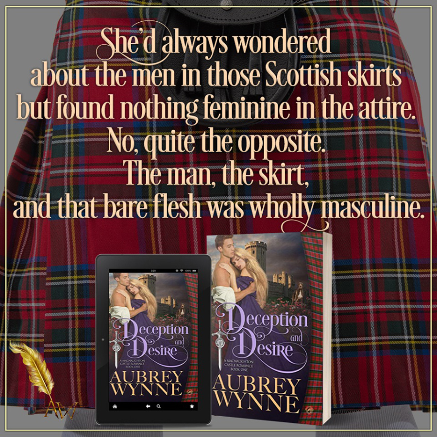 Teaser from DECEPTION AND DESIRE, the first book in the adult historical romance series, MacNaughton Castle, by Aubrey Wynne