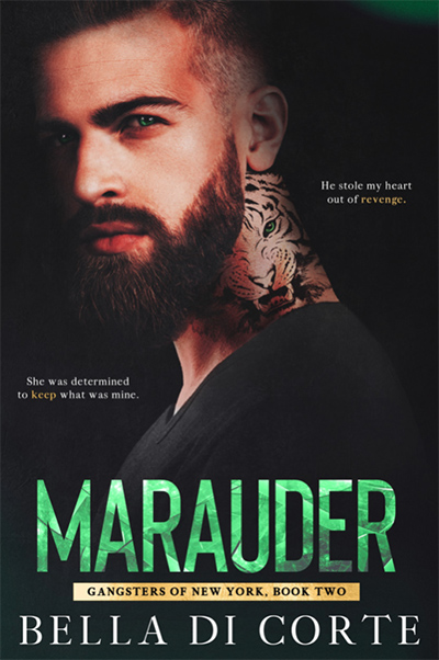 MARAUDER, the second book in the adult romantic suspense series, Gangsters of New York, by Bella Di Corte