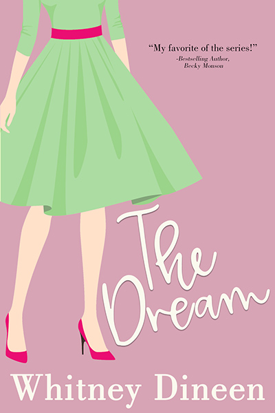 THE DREAM, the fourth book in the adult contemporary romantic comedy series, Creek Water, by Whitney Dineen