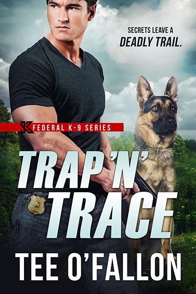 Cover for TRAP 'N' TRACE, the the fourth book in the adult contemporary romantic suspense series, Federal K-9, by Tee O'Fallon