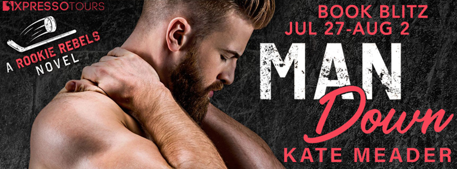 Welcome to the book blitz for MAN DOWN, the third book in the adult contemporary sports romance series, Rookie Rebels,by USA Today bestselling author Kate Meader