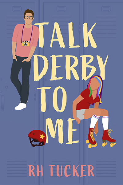 TALK DERBY TO ME, a standalone young adult contemporary romance by R.H. Tucker