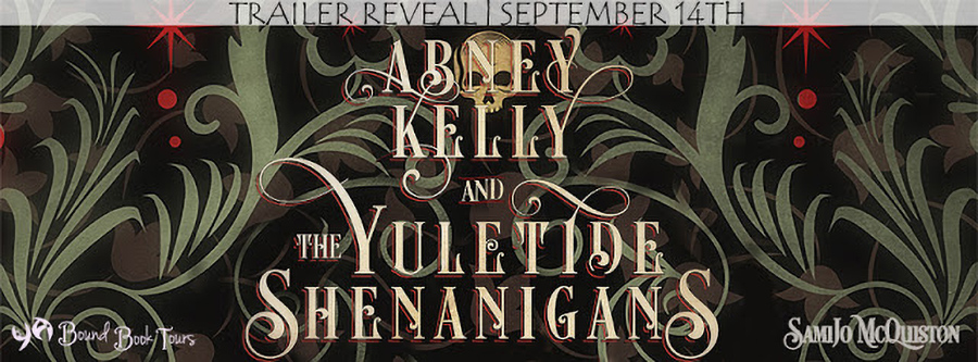 Author SamiJo McQuiston is revealing the trailer for ABNEY KELLY AND THE YULETIDE SHENANIGANS, the first book in the young adult fantasy series, Abney Kelly, releasing October 9, 2020