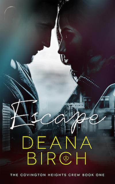 ESCAPE, the first book in the adult romantic suspense series, The Covington Heights Crew, by Deana Birch