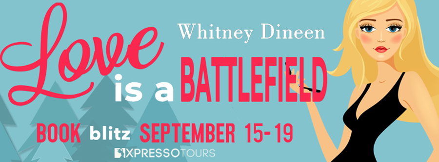 Welcome to the book blitz for LOVE IS A BATTLEFIELD, the first book in the adult contemporary romantic comedy series, Seven Brides for Seven Mothers, by Whitney Dineen