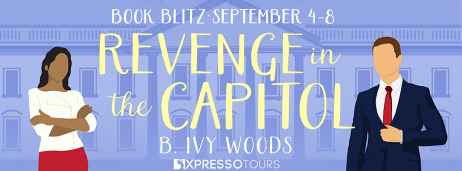 Welcome to the book blitz for REVENGE IN THE CAPITOL, the second book in the adult romantic suspense series, In the Capitol, by B. Ivy Woods