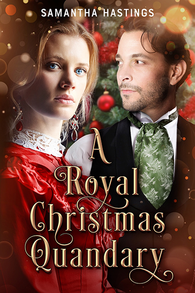 A ROYAL CHRISTMAS QUANDARY, a standalone young adult historical holiday romance, by Samantha Hastings