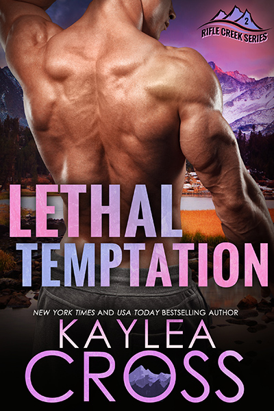 LETHAL TEMPTATION, the second book in the adult romantic suspense/military romance series, Rifle Creek, by New York Times and USA Today bestselling author, Kaylea Cross