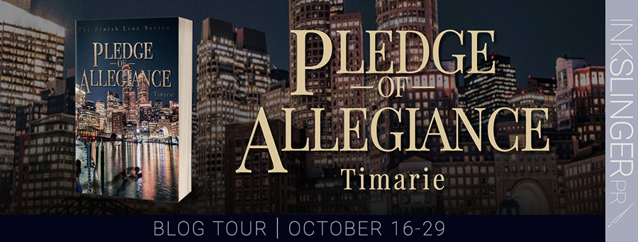 Welcome to the blog tour for PLEDGE OF ALLEGIANCE, the first book in the adult romantic suspense series, The Finish Line, by Timarie